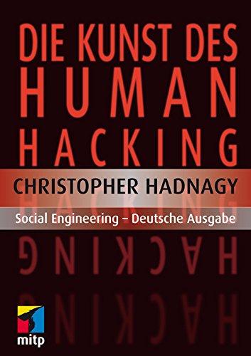 Die Kunst des Human Hacking: Social Engineering - Deutsche gebraucht kaufen  Wird an jeden Ort in Deutschland