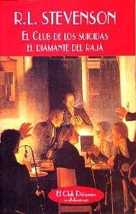 El Club de los suicidas & El diamante del rajá par Robert Louis Stevenson