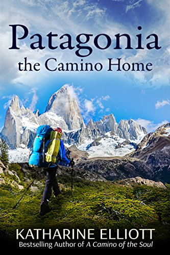 patagonia-the-camino-home-a-camino-of-the-soul-book-2-english-edition