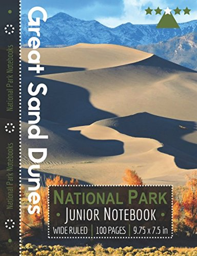 Great Sand Dunes National Park Junior Notebook: Wide Ruled Adventure Notebook for Kids and Junior Rangers por National Park Notebooks