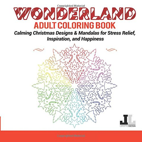 Wonderland Adult Coloring Book: Calming Christmas Designs for Stress relief, Inspiration, and Happiness