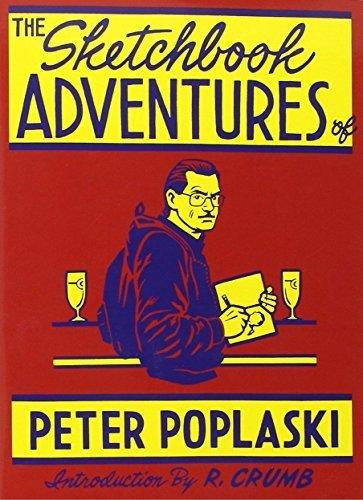 Sketchbook Adventures of Peter Poplaski by Peter Poplaski (2006-03-01)