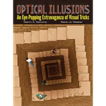 Optical Illusions: An Eye-Popping Extravaganza of Visual Tricks (Dover Books on Magic, Games and Puzzles)