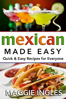 Mexican Made Easy (English Edition) von [Ingles, Maggie]