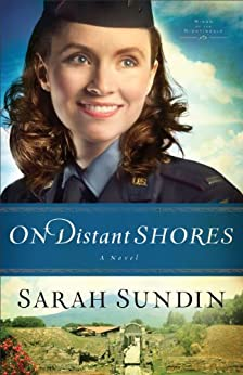 On Distant Shores (Wings of the Nightingale Book #2): A Novel by [Sundin, Sarah]