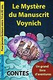 Telecharger Livres LE MYSTERE Du MANUSCRIT VOYNICH Contes Un grand livre d aventures (PDF,EPUB,MOBI) gratuits en Francaise