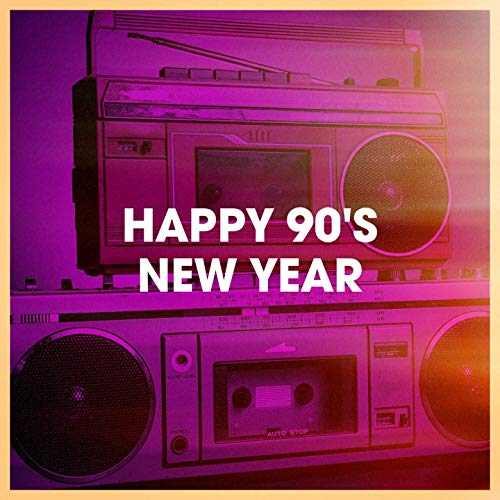 Happy 90's New Year (Eve Happy Year New)