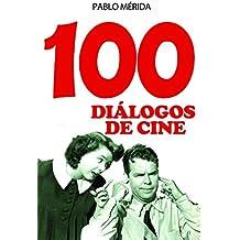100 diálogos de cine (Spanish Edition)