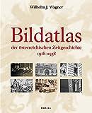 Bildatlas der ?sterreichischen Zeitgeschichte. 1918-1938