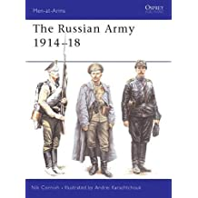 The Russian Army 1914-18 (Men-at-Arms, Band 364)