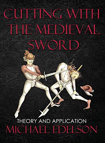 Cutting with the Medieval Sword: Theory and Application