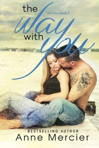 The Way With You: Volume 2 by Anne Mercier (2016-05-21)