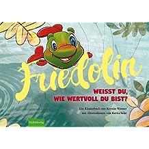 Friedolin - Weißt du, wie wertvoll du bist?