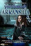 Guardianes de Arkanshía: Fantasía juvenil oscura (Bilogía Arkanshía nº 2)