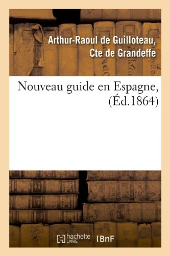 Nouveau guide en Espagne, (Éd.1864)
