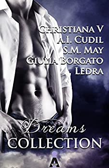 Dreams Collection di [V, Christiana, Cudil, A.I., May, S.M., Borgato, Giulia, Ledra]