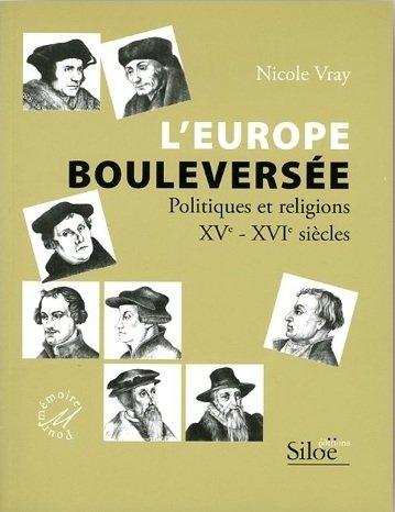 L'Europe bouleversée : Politiques et religions XVe-XVIe siècles