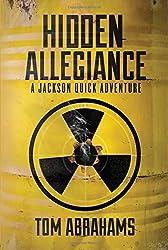 Hidden Allegiance: A Jackson Quick Adventure by Tom Abrahams (2016-05-17)