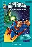 Superman 01: Der Meteor des Verderbens: Fischer. Nur für Jungs - Paul Kupperberg