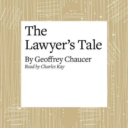 The Canterbury Tales: The Lawyer's Tale (Modern Verse Translation)