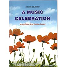 A Music Celebration: Israeli Feast and Holiday Songs (English Edition)