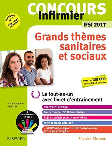 Concours Infirmier - Grands thèmes sanitaires et sociaux - IFSI 2017: Le tout-en-un avec livret d'entraînement