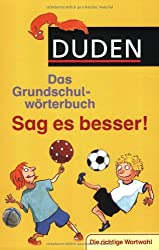 Duden - Das Grundschulwörterbuch - Sag es besser!