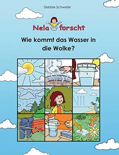 Nela forscht - Wie kommt das Wasser in die Wolke?