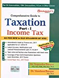 Aadhya Prakashan's Comprehensive Guide to Taxation Part - I : Income Tax for CA Inter (IPCC) & CMA Inter May 2018 Exams (New & Old Syllabus)