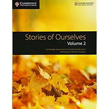 Stories Of Ourselves  : Volume 2: Cambridge Assessment International Education Anthology Of Stories In English [Lingua Inglese]