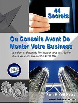44 Secrets avant de monter votre business par [Messa, Mikael]