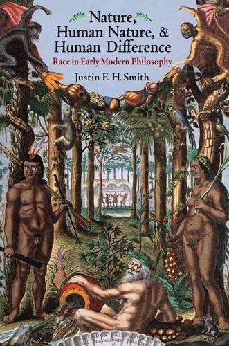 Nature, Human Nature & Human Difference - Race in Early Modern Philosophy