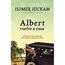 Albert vuelve a casa: La historia, en cierto modo real, de un hombre, su esposa y su caim??n. (Spanish Edition) by Homer Hickam (2016-05-03)