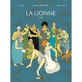 La Lionne - Livre I