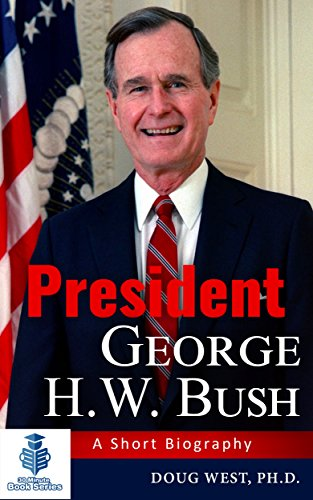 president-george-h-w-bush-a-short-biography-30-minute-book-series-20-english-edition