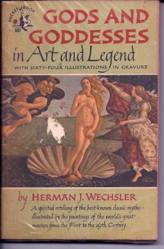 Gods and Goddesses in Art and Legend. Great Myths as Pictured By Great Masters. With Sixty-Four Illustrations in Gravure. par Herman J. Wechsler