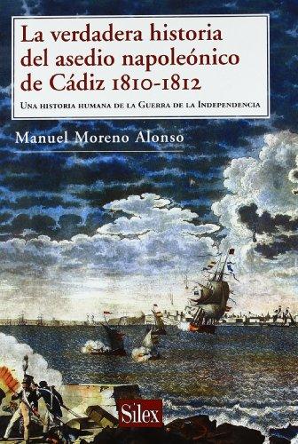 La verdadera historia del asedio napoleónico de Cádiz (Historia (silex))