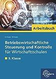 Arbeitsbuch Betriebswirtschaftliche Steuerung und Kontrolle: 9. Klasse