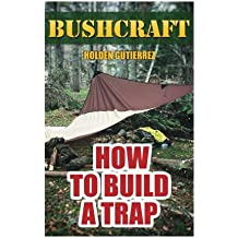 Bushcraft: How to Build a Trap
