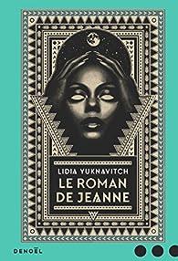 Le roman de Jeanne par Lidia Yuknavitch