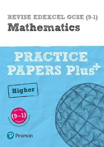 REVISE Edexcel GCSE (9-1) Mathematics Higher Practice Papers Plus: for the (9-1) qualifications (REVISE Edexcel GCSE Maths 2015)