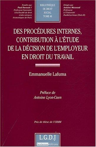 Des procédures internes, contribution à l'étude de la décision de l'employeur en droit du travail par Emmanuelle Lafuma