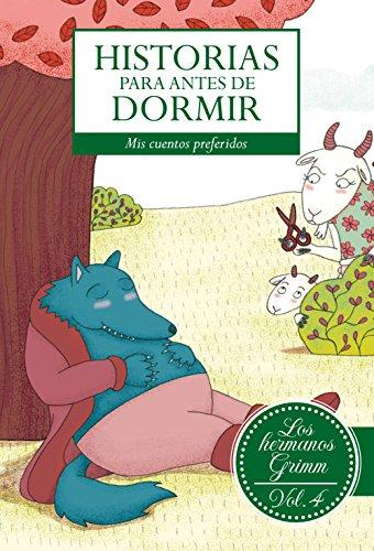 Historias para antes de dormir. Vol. 4 Hermanos Grimm por Jacob y Wilhem Grimm