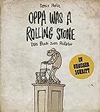 Oppa was a Rolling Stone - Das Buch zum Rollator