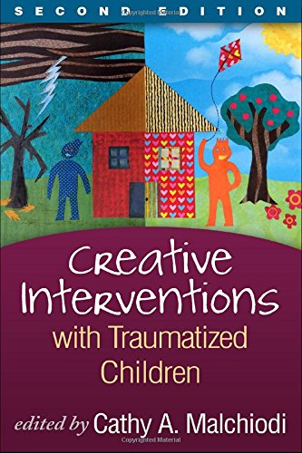 Creative Interventions with Traumatized Children (Creative Arts and Play Therapy)