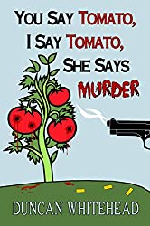 You Say Tomato, I Say Tomato, She Says Murder: A Short But Sweet Mystery (English Edition)