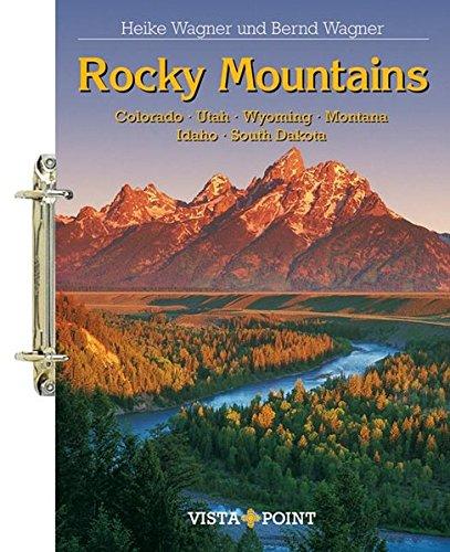 Rocky Mountains. Tourplaner: Colorado - Utah - Wyoming - Montana - Idaho - South Dakota (Tourplaner - gelochte Ausgabe der Vista Point Reiseführer) - Rocky Mountains Colorado