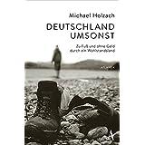 Deutschland umsonst: Zu Fuß und ohne Geld durch ein Wohlstandsland