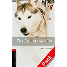 Oxford Bookworms Library: Oxford Bookworms. Stage 3: The Call of The Wild CD Pack Edition 08: 1000 Headwords