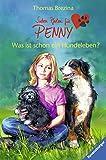 Was ist schon ein Hundeleben? (Sieben Pfoten für Penny, Band 1) - Thomas C. Brezina